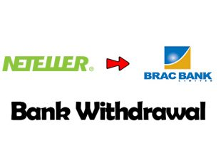 Neteller to Brac Bank Withdrawal